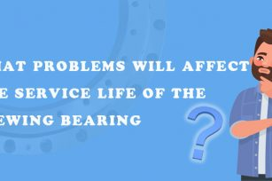 What problems will affect the service life of the slewing bearing?